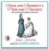 Sense and Sensibility & Pride and Prejudice, with Songs from Regency England - unabridged audiobook on CD