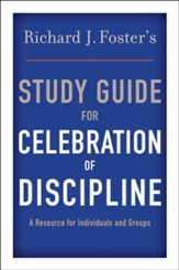 Richard J. Foster's Study Guide for Celebration of Discipline - eBook