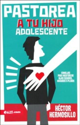 Pastorea a tu hijo adolescente (Pastor Your Teen Child)