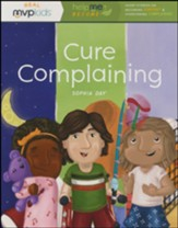 Cure Complaining: Short Stories on Becoming Content & Overcoming Complaining