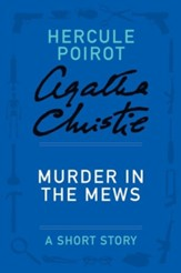 Murder in the Mews: A Hercule Poirot Story - eBook