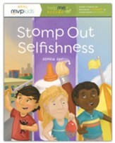 Stomp Out Selfishness: Short Stories on Becoming Considerate & Overcoming Selfishness