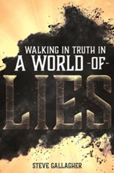 Walking In Truth In A World Of Lies