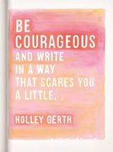 Be Courageous and Try to Write Journal