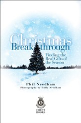 Christmas Breakthrough: Finding the Real Gifts of the Season