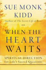 When the Heart Waits: Spiritual Direction for Life's Sacred Questions - eBook