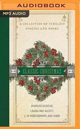 A Classic Christmas: A Collection of Classic Stories and Poems, Unabridged Audiobook on MP3-CD