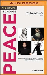 I Choose Peace: Raw Stories of Real People Finding Contentment and Happiness, Unabridged Audiobook on MP3-CD