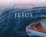 Jesus: The God Who Knows Your Name, Unabridged Audiobook on CD