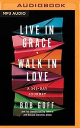 Live in Grace, Walk in Love: A 365-Day Devotional, Unabridged Audiobook on MP3-CD