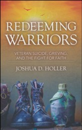 Redeeming Warriors: Victory Amidst Veteran Suicide, Grieving and Loss of Purpose