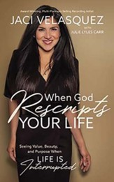 When God Rescripts Your Life: Seeing Value, Beauty, and Purpose When Life Is Interrupted, Unabridged Audiobook on CD