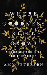 Where Goodness Still Grows: Reimagining Morality for a New Generation, Unabridged Audiobook on CD