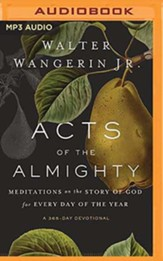Acts of the Almighty: Meditations on the Story of God for Every Day of the Year, Unabridged Audiobook on MP3-CD