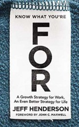 Know What You're For: A Growth Strategy for Work, An Even Better Strategy for Life, Unabridged Audiobook on CD
