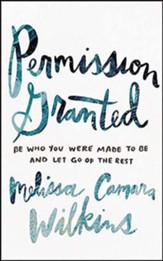 Permission Granted: Be Who You Were Made to Be and Let Go of the Rest, Unabridged Audiobook on CD