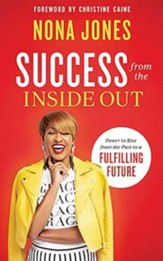 Success from the Inside Out: Power to Rise from the Past to a Fulfilling Future, Unabridged Audiobook on CD