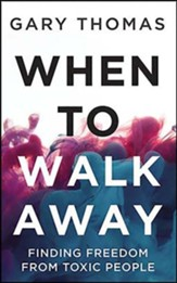 When to Walk Away: Finding Freedom from Toxic People, Unabridged Audiobook on CD