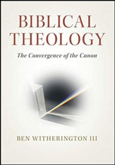 Biblical Theology: The Convergence of the Canon