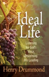 Ideal Life, The: Listening For God's Voice, Discerning His Leading - eBook