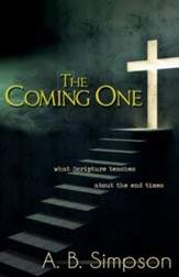 Coming One, The: What Scripture Teaches About the End Times - eBook