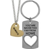 You Are Never Too Far From Home Keyring, Always Heart Pendant