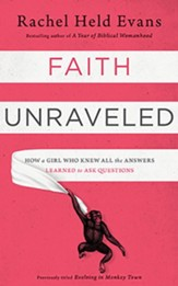 Faith Unraveled: How a Girl Who Knew All the Answers Learned to Ask Questions, Unabridged Audiobook on CD