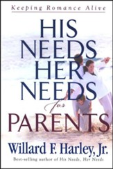 His Needs, Her Needs for Parents: Keeping Romance Alive, Hardcover