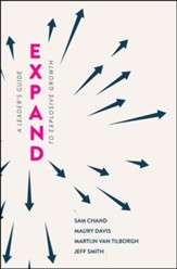 Expand: A Leader's Guide To Explosive Growth
