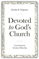 Devoted to God's Church: Core Values for Christian Fellowship