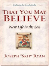That You May Believe: New Life in the Son - eBook