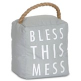 5 x 6 Gray Door Stopper- Bless This Mess Doorstop