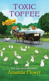 Toxic Toffee, An Amish Candy Shop Mystery #4