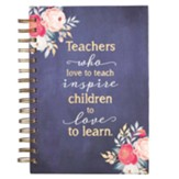 Teachers Who Love to Teach, Spiral-bound Journal