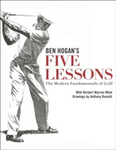Ben Hogan's 5 Lessons: The Modern Fundamentals of Golf