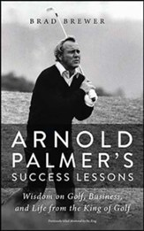 Arnold Palmer's Success Lessons: Wisdom on Golf, Business, and Life from the King of Golf, Unabridged Audiobook on CD