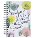 Teachers Plant Seeds Wirebound Journal