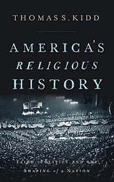 America's Religious History: Faith, Politics, and the Shaping of a Nation, Unabridged Audiobook on CD