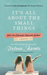 It's All About the Small Things: Why the Ordinary Moments Matter, Unabridged Audiobook on CD