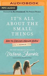 It's All About the Small Things: Why the Ordinary Moments Matter, Unabridged Audiobook on MP3-CD