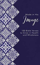Made in His Image: 100 Bible Verses to Grow in Health and Wholeness, Unabridged Audiobook on CD