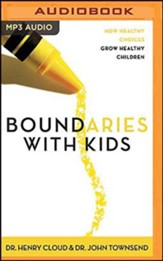 Boundaries with Kids: How Healthy Choices Grow Healthy Children, Unabridged Audiobook on MP3-CD