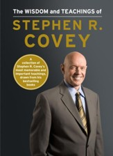 The Wisdom, Wit, and Teachings of Stephen R. Covey