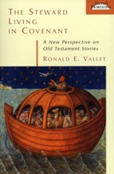 The Steward Living in Covenant: A New Perspective on Old Testament Stories