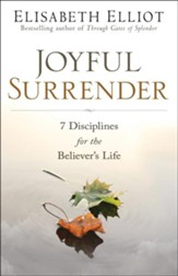 Joyful Surrender: 7 Disciplines for the Believer's Life