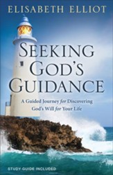 Seeking God's Guidance: A Guided Journey for Discovering God's Will for Your Life