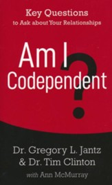 Am I Codependent?: 5 Questions to Ask about Your Relationships