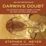 Darwin's Doubt: The Explosive Origin of Animal Life and the Case for Intelligent Design - unabridged audiobook on CD