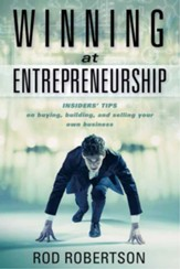 Winning at Entrepreneurship: Insider Tips on buying, building, and selling your own business - eBook