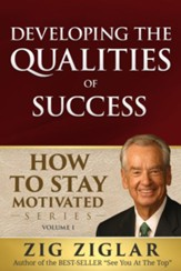 How To Stay Motivated: Developing Qualities - eBook